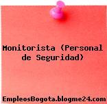 Monitorista (Personal de Seguridad)
