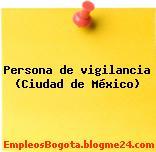 Persona de vigilancia (Ciudad de México)