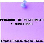 PERSONAL DE VIGILANCIA Y MONITOREO