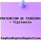 PREVENCION DE PERDIDAS Vigilancia