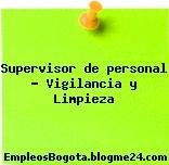 Supervisor de personal Vigilancia y Limpieza