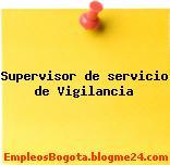 Supervisor de servicio de Vigilancia
